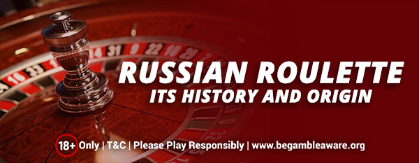 Russian-Roulette-Its-History-and-Origin