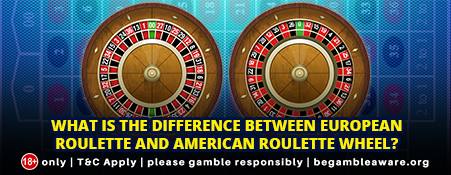Difference between European Roulette and American Roulette