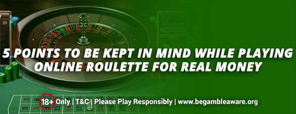 5-Points-to-be-kept-in-mind-while-playing-Online-Roulette-for-Real-Money