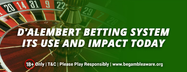 DAlembert-Betting-System-Its-Use-and-Impact-Today