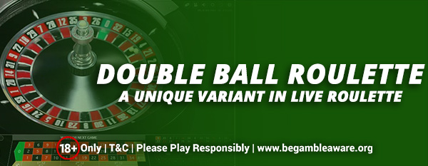 Double-ball-Roulette-A-Unique-variant-in-Live-Roulette