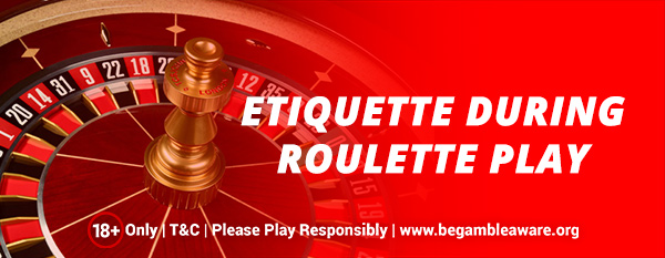 Etiquette-During-Roulette-Play-
