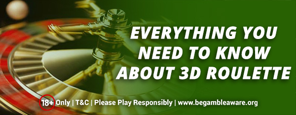 Everything-you-need-to-know-about-3D-Roulette