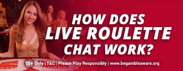 How-does-Live-Roulette-chat-work