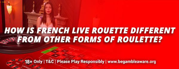 How-is-French-Live-Rouette-different-from-other-forms-of-Roulette