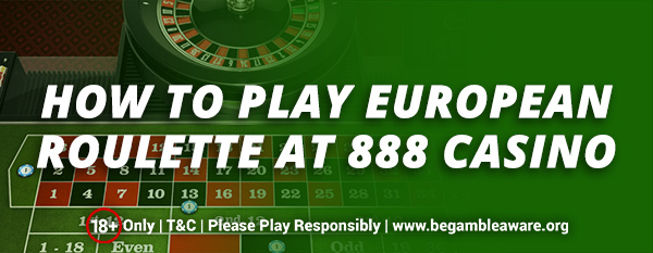 How-to-play-European-Roulette-at-888-casino