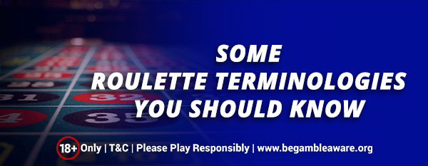 Some-Roulette-terminologies-you-should-know