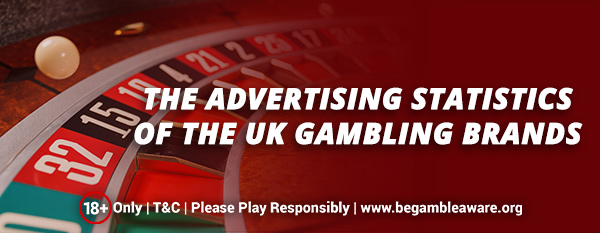 The-Advertising-Statistics-of-the-UK-Gambling-Brands (1)