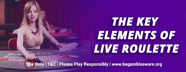 The-Key-Elements-of-Live-Roulette