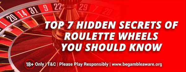 Top-7-Hidden-Secrets-of-Roulette-wheels-you-should-know