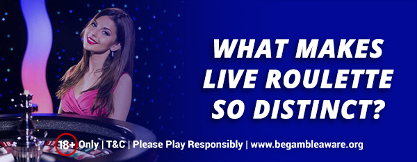What-Makes-Live-Roulette-so-Distinct