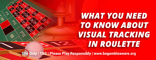 What-you-need-to-know-about-Visual-Tracking-in-Roulette