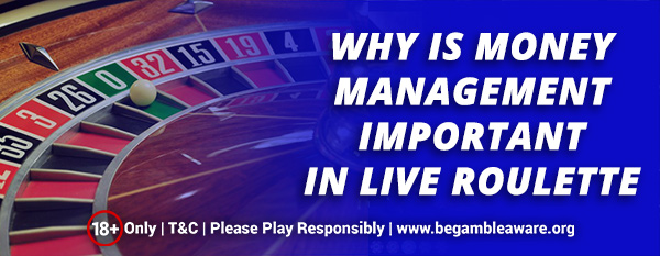 Why-is-Money-Mangement-Important-in-Live-Roulette