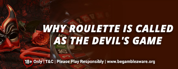 why-roulette-is-called-as-the-devils-game