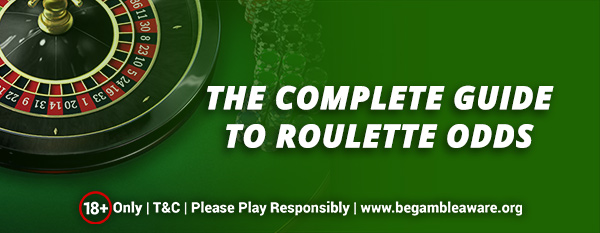The Complete Guide to Roulette Odds