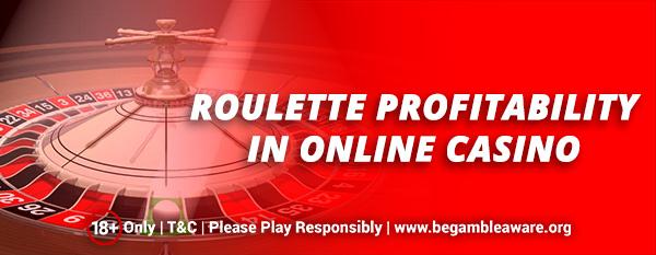 Roulette profitability in online casino