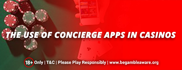 The use of concierge apps in casinos